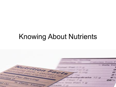 Knowing About Nutrients. Key Nutrient What It DoesWhere It's Found Water Regulates body temperature. 2/3 body weight Beverages and Foods Protein Builds.