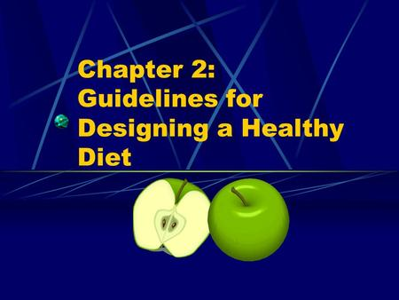 Chapter 2: Guidelines for Designing a Healthy Diet.