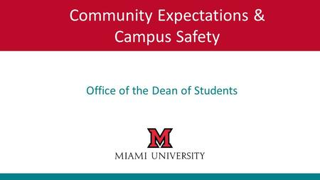 Office of the Dean of Students Community Expectations & Campus Safety.