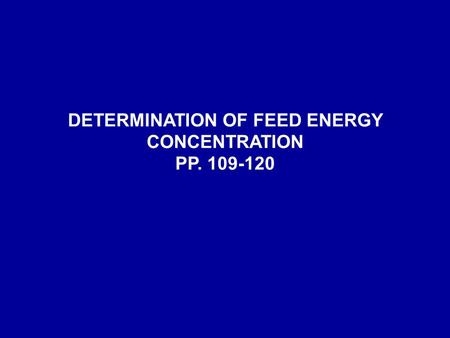DETERMINATION OF FEED ENERGY CONCENTRATION PP