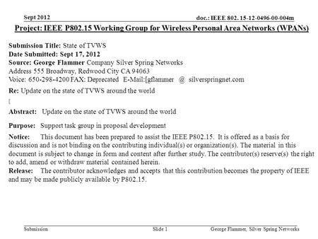 Doc.: IEEE 802. 15-12-0496-00-004m Submission Sept 2012 George Flammer, Silver Spring NetworksSlide 1 Project: IEEE P802.15 Working Group for Wireless.