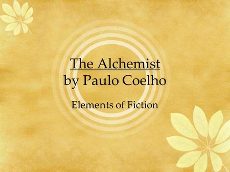 The Alchemist by Paulo Coelho Elements of Fiction.