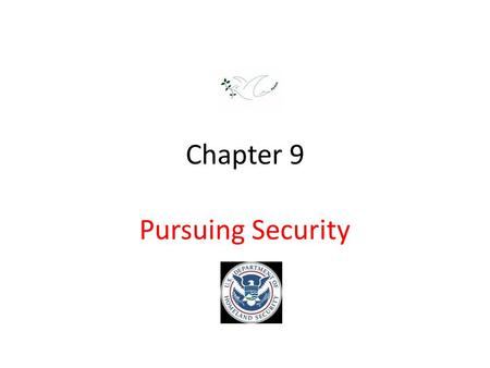 Chapter 9 Pursuing Security. Causes of War 1.System-Level Causes: wars may be caused by a number of factors related to the general nature of the world's.