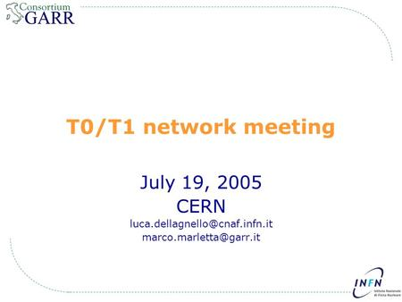 T0/T1 network meeting July 19, 2005 CERN