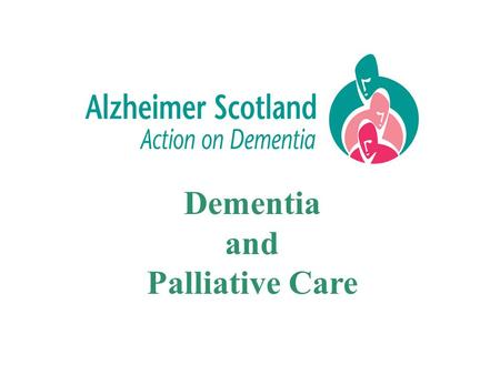 Dementia and Palliative Care. Palliative Care The world health organization (WHO) defines palliative care as the following: Palliative care is an approach.