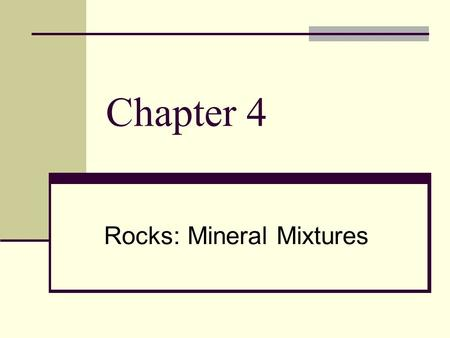 Chapter 4 Rocks: Mineral Mixtures. Section 1: Understanding Rock The Earth's crust is made up mostly of rock Rock – is simply a solid mixture of crystals.