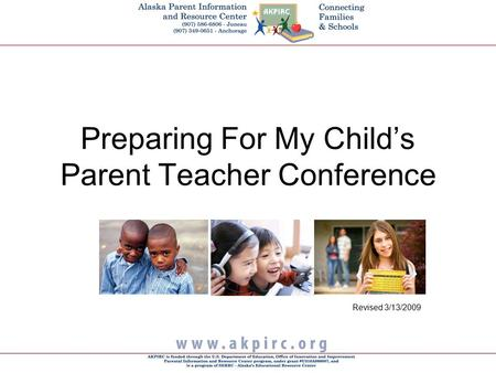 Preparing For My Child's Parent Teacher Conference Revised 3/13/2009.