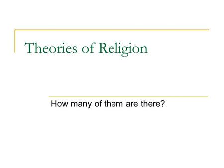 Theories of Religion How many of them are there?.