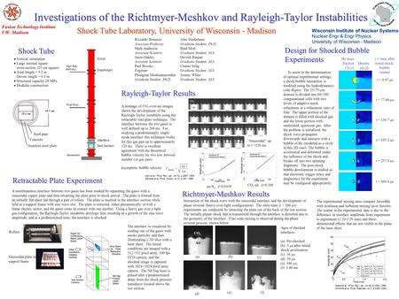 Investigations of the Richtmyer-Meshkov and Rayleigh-Taylor Instabilities Riccardo Bonazza Associate Professor Mark Anderson Associate Scientist Jason.