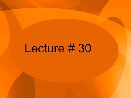 Lecture # 30. -Context of Management theories – Theorist followed in post world war II era – organizational efficiency model of Fredrick Taylor – with.