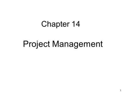 1 Project Management Chapter 14. 2 Lecture outline Project planning Project scheduling Project control CPM/PERT Project crashing and time-cost trade-off.