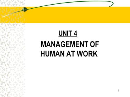 1 UNIT 4 MANAGEMENT OF HUMAN AT WORK 2 TIME MANAGEMENT.