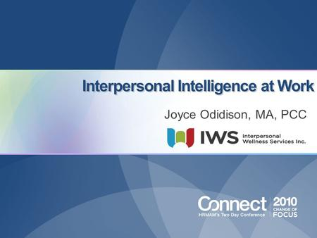 Interpersonal Intelligence at Work Joyce Odidison, MA, PCC.