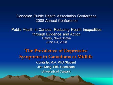 Canadian Public Health Association Conference 2008 Annual Conference Public Health in Canada: Reducing Health Inequalities through Evidence and Action.