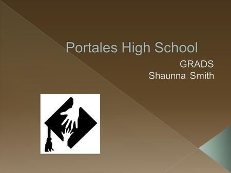  What role does a Resource Team play for Portales High School GRADS?  Identify needs in your program  Who can help meet the needs of my program?