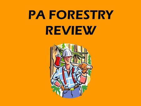PA FORESTRY REVIEW. What part (sector) of the forest industry would you work in if you sold wood products and wood by- products? ALLIED INDUSTRY.