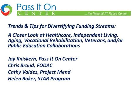 Trends & Tips for Diversifying Funding Streams: A Closer Look at Healthcare, Independent Living, Aging, Vocational Rehabilitation, Veterans, and/or Public.