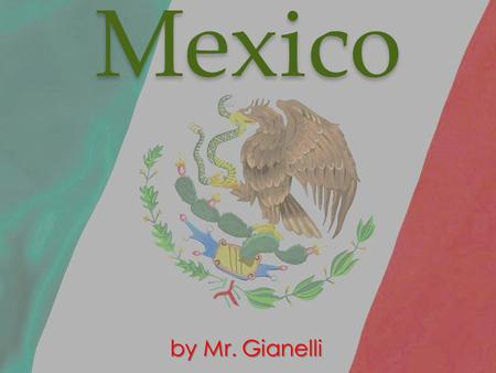 Mexico by Mr. Gianelli Political Map Physical Map.