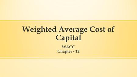 Weighted Average Cost of Capital WACC Chapter - 12.