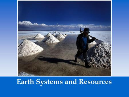 Earth Systems and Resources. Geologic Time Scale – Earth's History is measured.