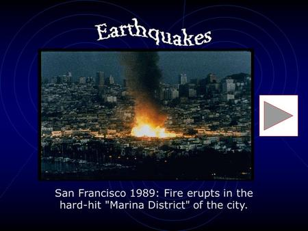 San Francisco 1989: Fire erupts in the hard-hit Marina District of the city.