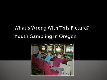 Gambling and problem gambling in oregon gambling sites accept paypal canada
