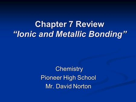 "Chapter 7 Review ""Ionic and Metallic Bonding"""
