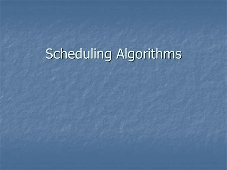 Scheduling Algorithms. A computer system has limited resources that must be shared among the processes competing for those resources. A computer system.