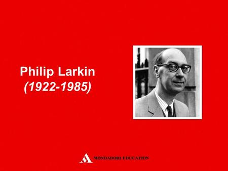 Philip Larkin (1922-1985). Born in Coventry and educated at Oxford. He became a distinguished jazz critic and journalist. He worked as a librarian in.