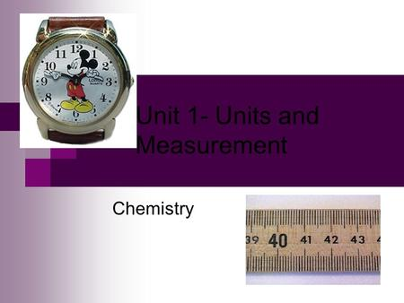 Unit 1- Units and Measurement Chemistry. Scientific Notation, Measurement, Accuracy, Precision, Error.