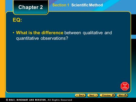 EQ: What is the difference between qualitative and quantitative observations? Section 1 Scientific Method Chapter 2.
