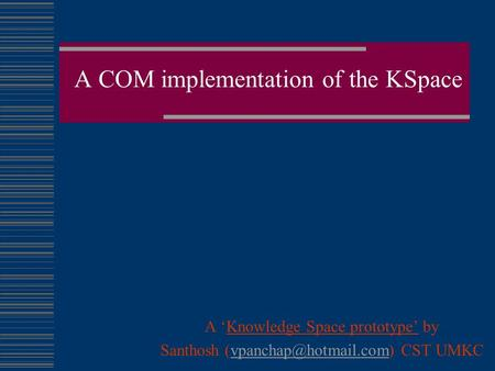 A COM implementation of the KSpace A 'Knowledge Space prototype' by Santhosh CST