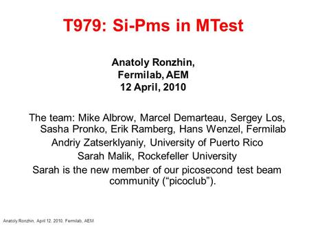 T979: Si-Pms in MTest Anatoly Ronzhin, Fermilab, AEM 12 April, 2010