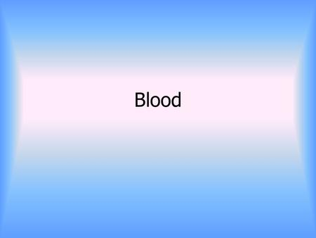 Blood. Essential Life Supportive Fluid Transported in Closed System Throughout Body Through Blood Vessels.