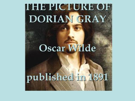 an analysis of narcissism in the picture of dorian gray by oscar wilde The only novel written by wilde, the picture of dorian gray exists in dorian gray – a handsome, narcissistic young man enthralled by lord oscar wilde (1989.