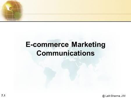 Lalit Sharma, JIM E-commerce Marketing Communications.