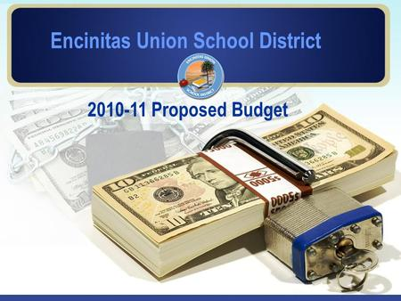 Encinitas Union School District 2010-11 Proposed Budget.