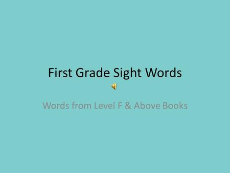 First Grade Sight Words Words from Level F & Above Books.