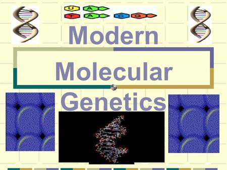 Modern Molecular Genetics. By the early 1920's, scientists knew that chromosomes were made up of two substances, DNA and protein.