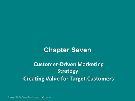 Chapter Seven Customer-Driven Marketing Strategy: