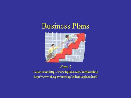 Business Plans Part 3 Taken from