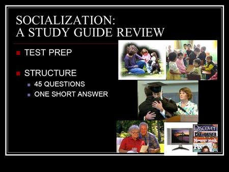 SOCIALIZATION: A STUDY GUIDE REVIEW