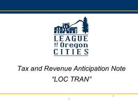 "1 1 Tax and Revenue Anticipation Note ""LOC TRAN""."