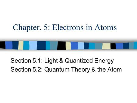 Chapter. 5: Electrons in Atoms