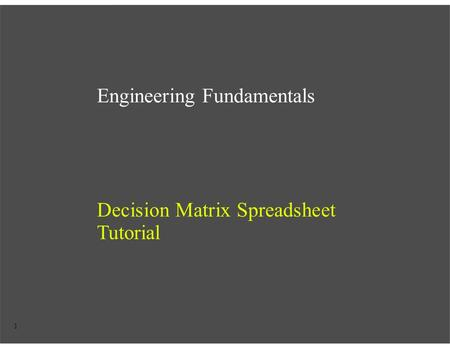 Engineering Fundamentals Decision Matrix Spreadsheet Tutorial 1.