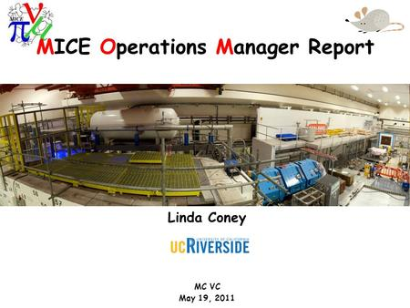 Linda Coney MC VC May 19, 2011 MICE Operations Manager Report.
