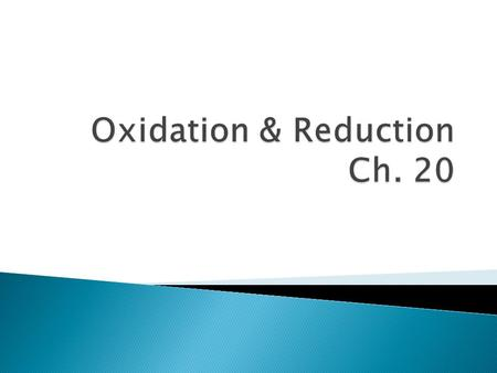  Oxidation Reduction Reaction (Redox): A reaction in which electrons are transferred from one substance to another.