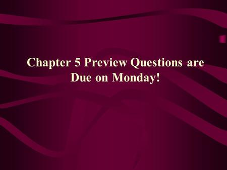 Chapter 5 Preview Questions are Due on Monday! Section 5.1 The Development of a New Atomic Model Previously, Rutherford reshaped our thoughts of the.
