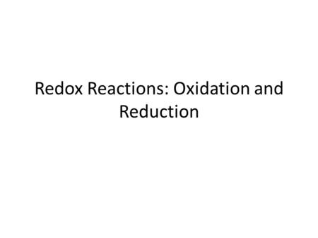Redox Reactions: Oxidation and Reduction. I. ELECTRON TRANSFER AND REDOX REACTIONS.