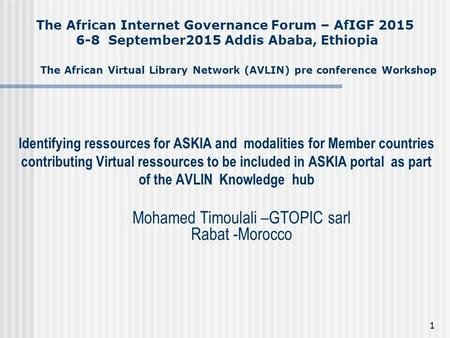 Identifying ressources for ASKIA and modalities for Member countries contributing Virtual ressources to be included in ASKIA portal as part of the AVLIN.